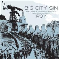 Roy - Big City Sin and Small Town Redemption (Cover Artwork)