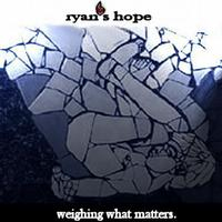 Ryan's Hope - Weighing What Matters (Cover Artwork)