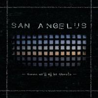 San Angelus - Soon We'll All Be Ghosts (Cover Artwork)