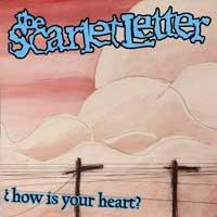 The Scarlet Letter - How Is Your Heart? (Cover Artwork)
