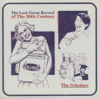 The Scholars - The Last Great Record of the 20th Century (Cover Artwork)