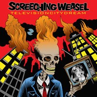 Screeching Weasel - Television City Dream [reissue] (Cover Artwork)