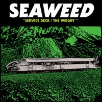 Seaweed - Service Deck / The Weight [7-inch] (Cover Artwork)