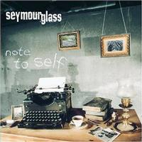 Seymour Glass - Note To Self (Cover Artwork)
