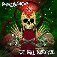 Short Changed - We Will Bury You [12-inch] (Cover Artwork)