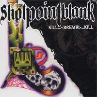 Shotpointblank - Kill...[breath]...Kill (Cover Artwork)