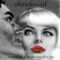 Showbread - Human Beings Are Too Shallow To Fall In Love (Cover Artwork)