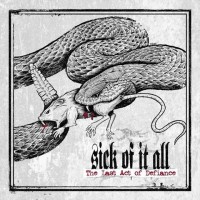 Sick Of It All - The Last Act Of Defiance (Cover)