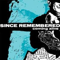 Since Remembered - Coming Alive (Cover Artwork)