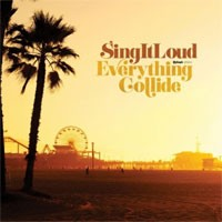 Sing It Loud - Everything Collide (Cover Artwork)