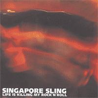 Singapore Sling - Life Is Killing My Rock 'N' Roll (Cover Artwork)