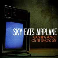 Sky Eats Airplane - Everything Perfect on the Wrong Day (Cover Artwork)