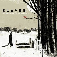 Slaves - Through Art We Are All Equals (Cover Artwork)