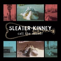 Sleater-Kinney - Call the Doctor (Cover Artwork)