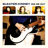 Sleater-Kinney - Dig Me Out  (Cover Artwork)