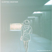 Sleeping Weather - I Was Just On My Way Out (Cover Artwork)