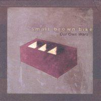 Small Brown Bike - Our Own Wars (Cover Artwork)