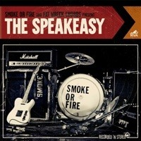 Smoke or Fire - The Speakeasy (Cover Artwork)