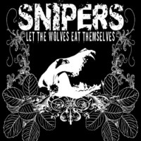 Snipers - Let the Wolves Eat Themselves (Cover Artwork)