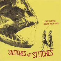 Snitches Get Stitches - I Liked You Better When You Were A Corpse (Cover Artwork)