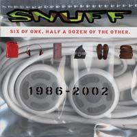 Snuff - Six Of One, Half A Dozen Of The Other 1986-2002 (Cover Artwork)