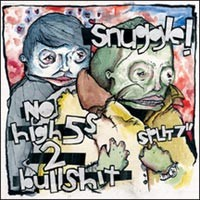Snuggle / No High Fives to Bullshit - Split [7 inch] (Cover Artwork)