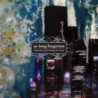 So Long Forgotten - Things We Can See & Things We Cannot (Cover Artwork)