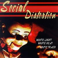 Social Distortion - White Light, White Heat, White Trash (Cover Artwork)