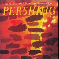 Someone Still Loves You Boris Yeltsin - Pershing (Cover Artwork)