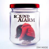 Sound the Alarm - Stay Inside (Cover Artwork)
