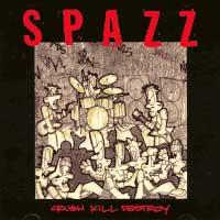 Spazz - Crush Kill Destroy (Cover Artwork)