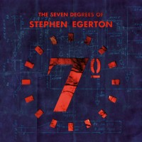 Stephen Egerton - The Seven Degrees of Stephen Egerton (Cover Artwork)