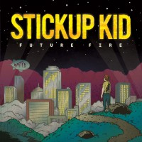 Stickup Kid - Future Fire (Cover Artwork)