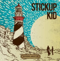 Stickup Kid - Nothing About Me [7-inch] (Cover Artwork)