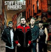 Stiff Little Fingers - No Going Back (Cover Artwork)