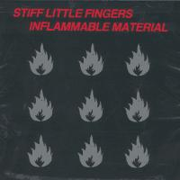 Stiff Little Fingers - Inflammable Material (Cover Artwork)