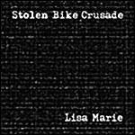 Stolen Bike Crusade - Lisa Marie (Cover Artwork)