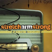 Stretch Arm Strong - A Revolution Transmission (Cover Artwork)