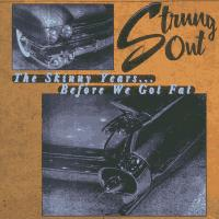 Strung Out - The Skinny Years: Before We Got Fat (Cover Artwork)