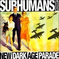 The Subhumans (Canada) - New Dark Age Parade (Cover Artwork)