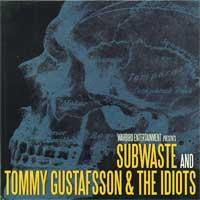 Subwaste / Tommy Gustafsson & the Idiots - Split (Cover Artwork)