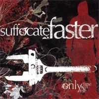 Suffocate Faster - Only Time Will Tell (Cover Artwork)