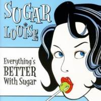 Sugar Louise - Everything's Better with Sugar (Cover Artwork)