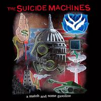 The Suicide Machines - A Match and Some Gasoline (Cover Artwork)