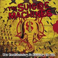 The Suicide Machines - War Profiteering Is Killing Us All (Cover Artwork)