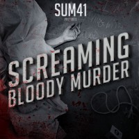 Sum 41 - Screaming Bloody Murder (Cover Artwork)