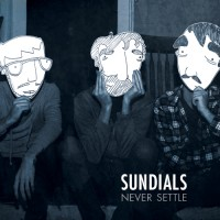 Sundials - Never Settle (Cover Artwork)
