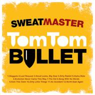 Sweatmaster - Tom Tom Bullet (Cover Artwork)