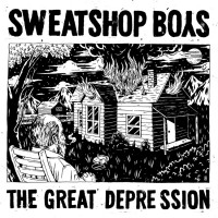 Sweatshop Boys - The Great Depression (Cover Artwork)