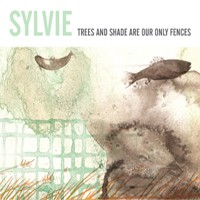 Sylvie - Trees and Shade Are Our Only Fences (Cover Artwork)